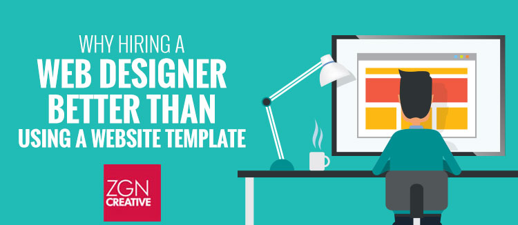 Why Hiring a Web Designer is Better Than Using a Website Template